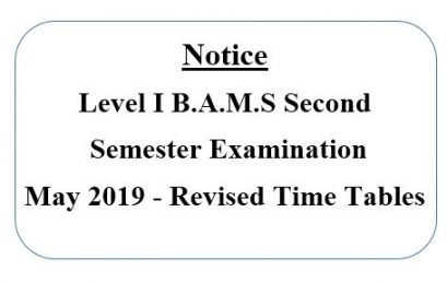 Level I B.A.M.S second semester examination May 2019 – Revised Time Tables.