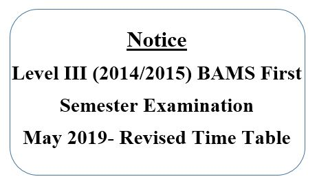 Level III (2014/2015) BAMS first semester examination may 2019- Revised Time Table