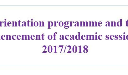 Orientation programme and the commencement of academic sessions for 2017/2018