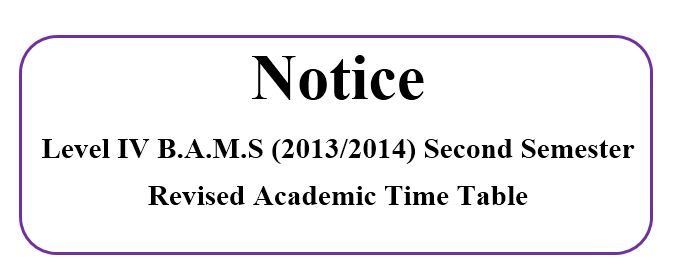 Level IV B.A.M.S (2013/2014) Second Semester  Revised Academic Time Table