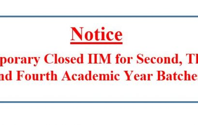 Notice :Temporary  Closed IIM for Second , Third and Fourth Academic Year Batches