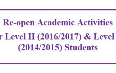 Re-open Academic Activities for Level II (2016/2017) &  Level III (2014/2015) Students