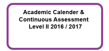 Academic Calender & Continuous Assessments Level II (2016/2017)
