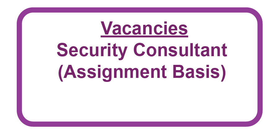 Vacancies: Security Consultant (Assignment Basis)