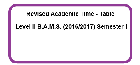Revised Academic Time – Table Level II B.A.M.S. (2016/2017) Semester I