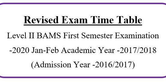 Revised Exam Time Table Level II BAMS First Semester Examination -2020 Jan-Feb Academic Year -2017/2018 (Admission Year -2016/2017)