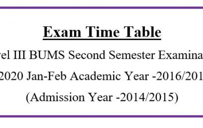 Time Table Level III BUMS Second Semester Examination -2020 Jan-Feb Academic Year -2016/2017 (Admission Year -2014/2015)