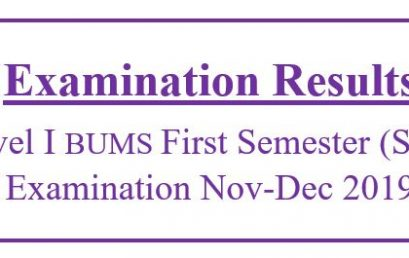 Examination Results: Level I BUMS First Semester (Sup.) Examination Nov-Dec 2019