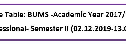 Time Table: BUMS -Academic Year 2017/2018 1st Professional- Semester II (02.12.2019-13.03.2020)