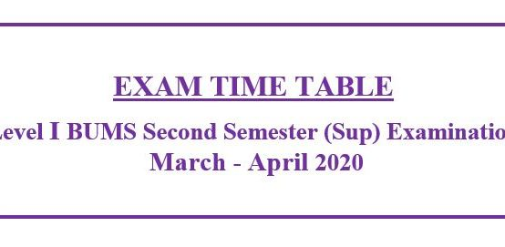 EXAM TIME TABLE:Level I BUMS Second Semester (Sup) Examination March – April 2020