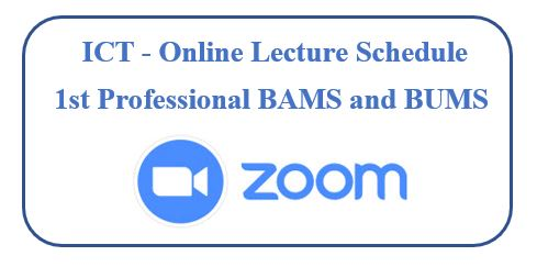 ICT – Online Lecture Schedule  1st Professional BAMS and BUMS