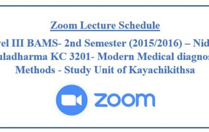 Zoom Lecture Schedule : Level III BAMS- 2nd Semester (2015/16) – Nidana Muladharma ( Modern Medical diagnostic Methods)