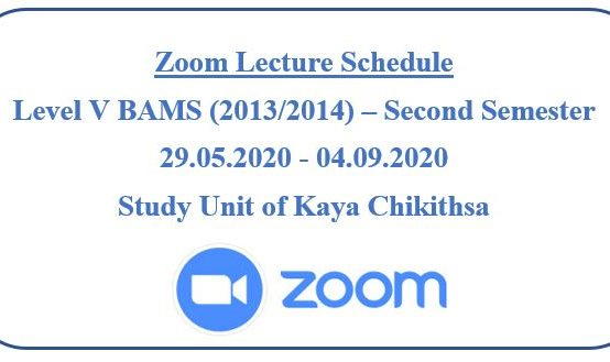 Zoom Lecture Schedule: Level V BAMS (2013/2014) – Second Semester Study Unit of Kaya Chikithsa