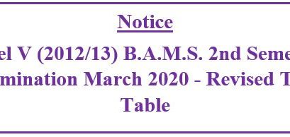 Notice : Level V (2012/13) B.A.M.S. 2nd Semester Examination March 2020 – Revised Time Table