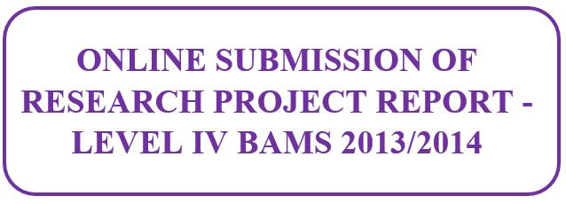 ONLINE SUBMISSION OF RESEARCH PROJECT REPORT – LEVEL IV BAMS 2013/2014