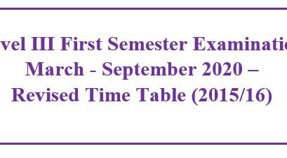 Level III First Semester Examination March – September 2020 – Revised Time Table (2015/16)
