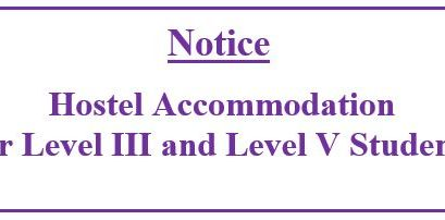 Notice:Hostel Accommodation For Level III and Level V Students