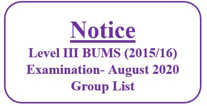 Notice:Level III BUMS (2015/16) Examination- August 2020 Group List
