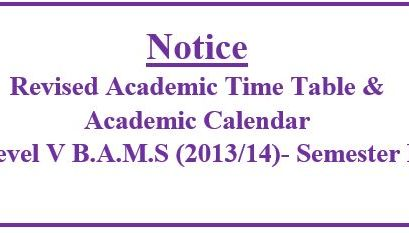 Notice:Revised Academic Time Table &  Academic Calendar Level V B.A.M.S (2013/14)- Semester I