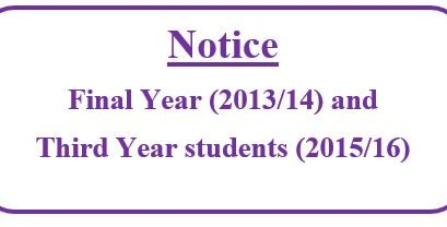 Notice for Final Year (2013/14) and  Third Year students (2015/16)