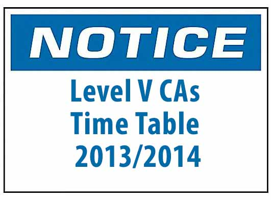 Notice: Level V CAs Time Table 2013/2014