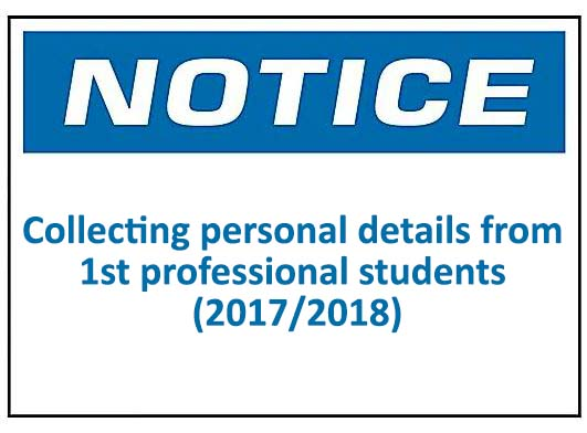 Notice : Collecting personal details from 1st professional students (2017/2018)