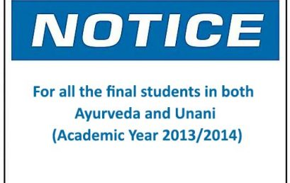 For all the final students in both Ayurveda and Unani (Academic Year 2013/2014)