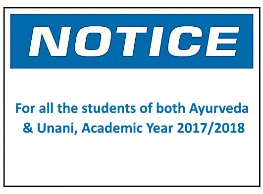 For all the students of both Ayurveda & Unani, Academic Year 2017/2018