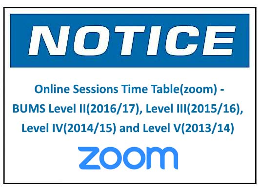 Online Sessions Time Table(zoom) -BUMS Level II(2016/17), Level III(2015/16), Level IV(2014/15) and Level V(2013/14)