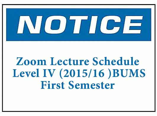 Zoom Lecture Schedule : Level IV (2015/16 )BUMS First Semester