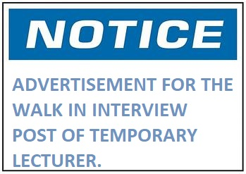 ADVERTISEMENT FOR THE WALK IN INTERVIEW -POST OF TEMPORARY LECTURER.