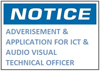 ADVERISEMENT & APPLICATION FOR ICT & AUDIO VISUAL TECHNICAL OFFICER