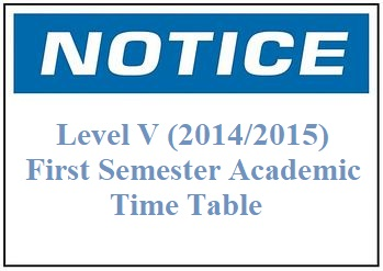Level V (2014/2015) First Semester Academic Time Table