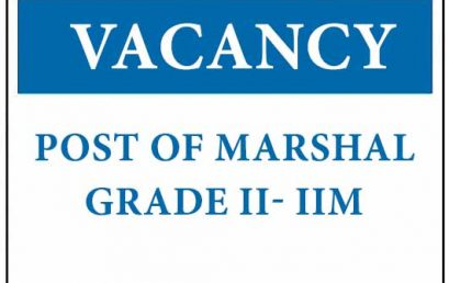 Vacancy : Post of Marshal Grade II- IIM