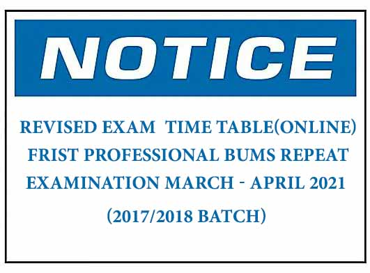 REVISED EXAM  TIME TABLE(ONLINE): FRIST PROFESSIONAL BUMS REPEAT EXAMINATION MARCH – APRIL 2021 (2017/2018 BATCH)