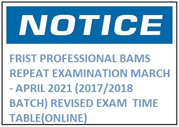 FRIST PROFESSIONAL BAMS ANNUAL REPEAT EXAMINATION MARCH – APRIL 2021 (2017/2018 BATCH) REVISED EXAM  TIME TABLE(ONLINE)
