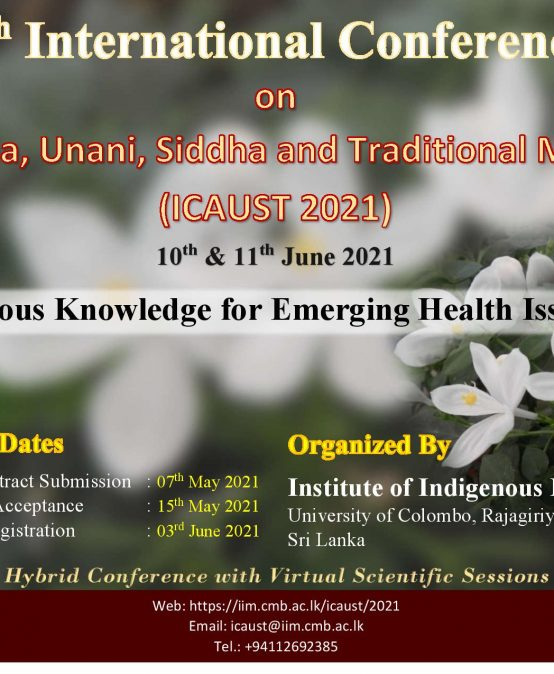 Deadline Extended: 7th International Conference on Ayurveda, Unani, Siddha & Traditional Medicine (ICAUST 2021)