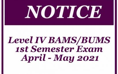 Notices – Level IV BAMS/BUMS 1st Semester Exam April – May 2021