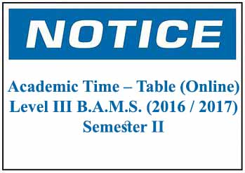 Academic Time – Table (Online)  Level III B.A.M.S. (2016 / 2017)  Semester II