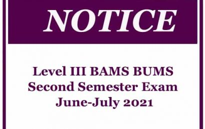 Notice – Level III BAMS BUMS Second Semester Exam June-July 2021