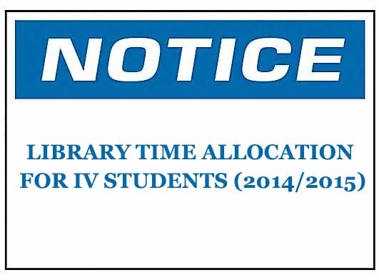 LIBRARY TIME ALLOCATION FOR IV STUDENTS (2014/2015)