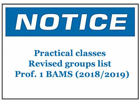 Practical classes- Revised list of students belong to each groups for Professional 1 BAMS (2018/2019)