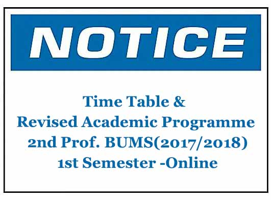 Time Table & Revised Academic Programme: 2nd Professional BUMS(2017/2018) 1st Semester -Online