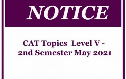 CAT Topics – Level V (BUMS) – 2nd Semester May 2021