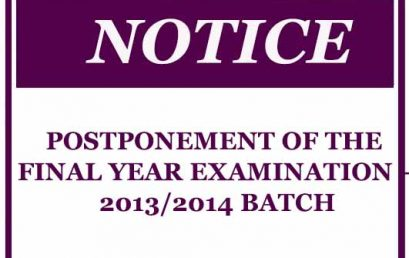 POSTPONEMENT OF THE FINAL YEAR EXAMINATION – 2013/2014 BATCH