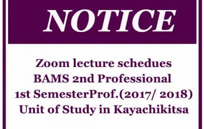 Zoom lecture schedues- – BAMS 2nd Professional 1st SemesterProf.(2017/ 2018)-Unit of Study in Kayachikitsa