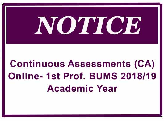 Notice : Continuous Assessments (CA) Online- 1st Prof. BUMS 2018/19 Academic Year