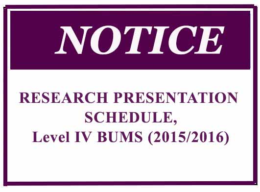 RESEARCH PRESENTATION SCHEDULE,Level IV BUMS (2015/2016)