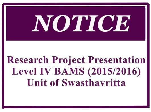 Research Project Presentation Level IV BAMS (2015/2016) Unit of Swasthavritta
