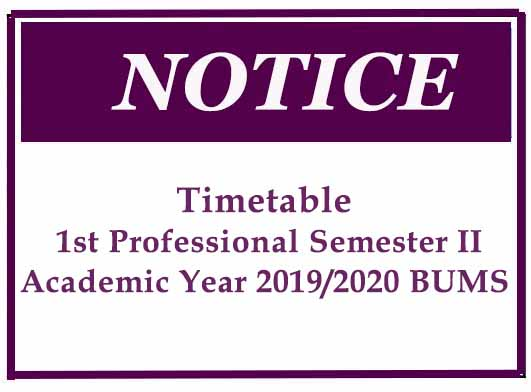 Timetable : 1st Professional Semester II Academic Year 2019/2020 BUMS